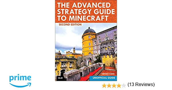 The Advanced Strategy Guide to Minecraft (2nd Edition): Stephen O ...