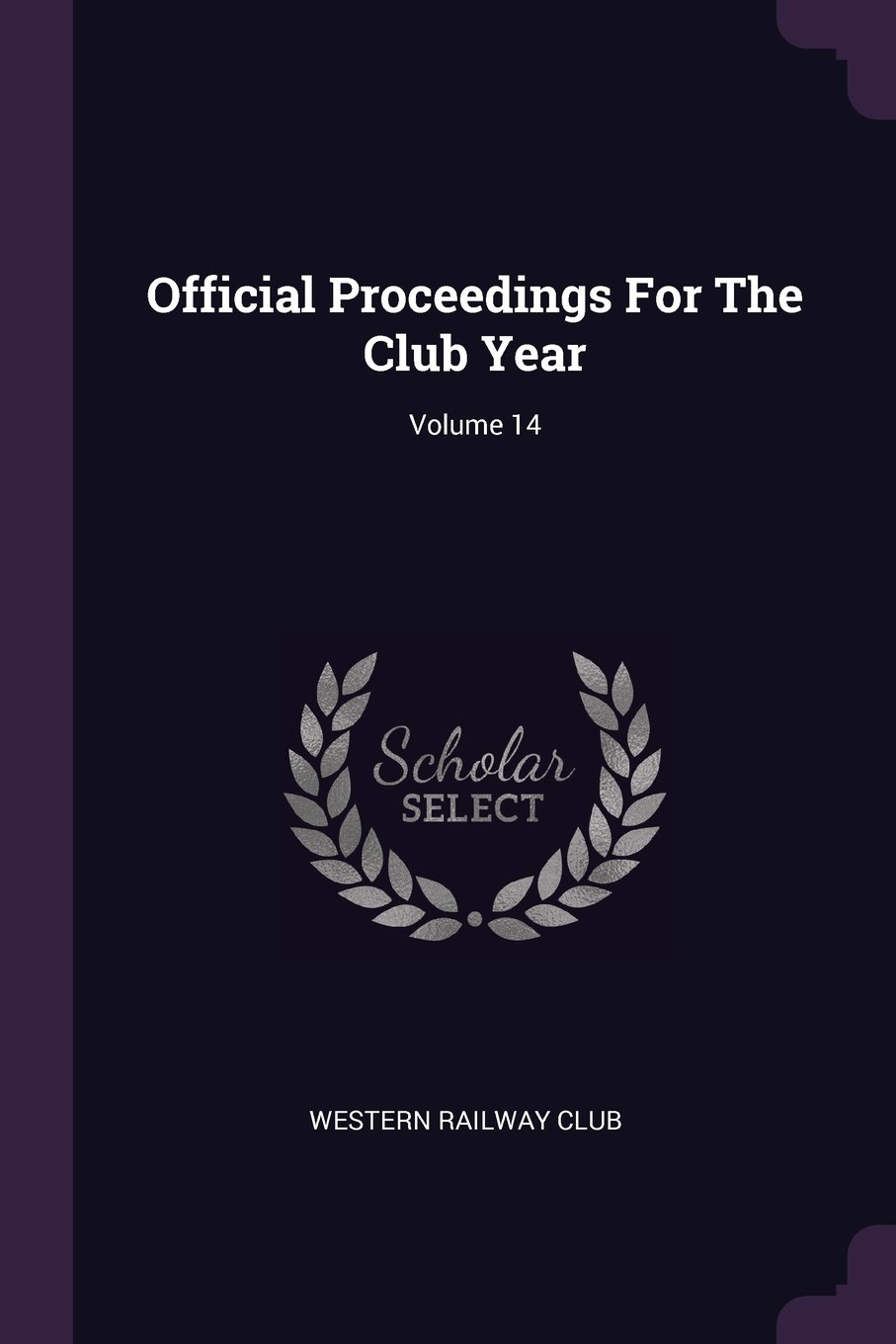 Official Proceedings For The Club Year; Volume 14 ebook
