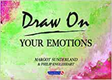 Draw on your emotions margot sunderland