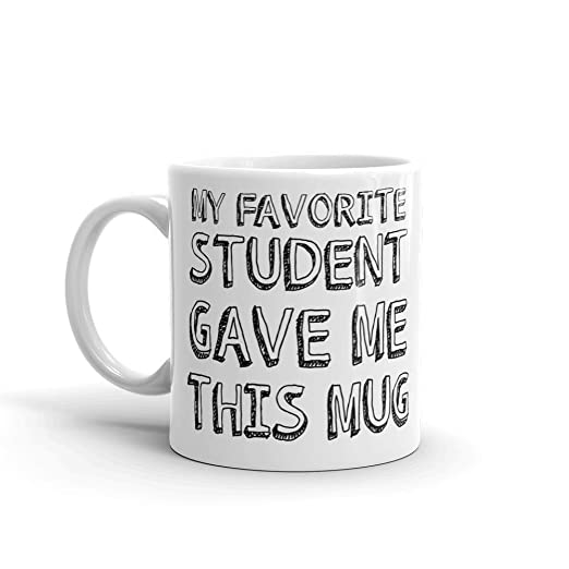 My Favorite Student Gave Me This Mug - Taza de desayuno (295 ml ...