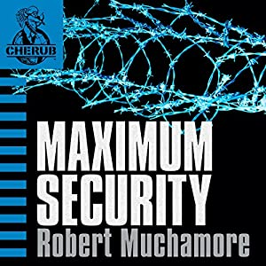 Cherub: Maximum Security Hörbuch