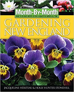 Month By Month Gardening In New England: Jacqueline Heriteau:  9781591861072: Amazon.com: Books
