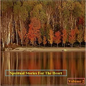 Spiritual Stories For The Heart - Volume 2