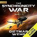 The Synchronicity War, Part 1 Hörbuch von Dietmar Wehr Gesprochen von: Luke Daniels