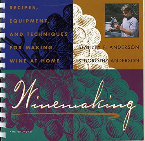 Winemaking: Recipes, Equipment, and Techniques for Making Wine at Home - Home Winemaking Recipes
