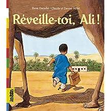 RÉVEILLE-TOI, ALI !