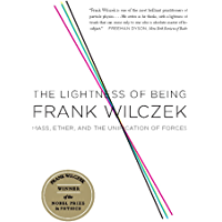 The Lightness of Being: Mass, Ether, and the Unification of Forces (English Edition)