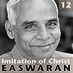 Imitation of Christ Talk 12   Eknath Easwaran