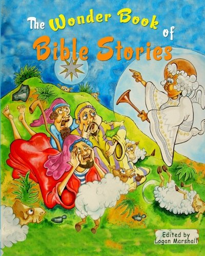 Read Online The Wonder Book of Bible Stories: (Illustrated) PDF