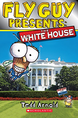 Fly Guy Presents: The White House (Scholastic Reader, Level 2) (2 Guy Fly Level)