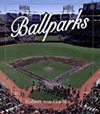 img - for Ballparks by Robert Von Goeben (2000-05-02) book / textbook / text book