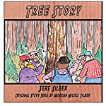 Tree Story | Jere Silber,Morgan Nicole Silber