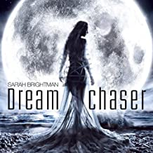 Dreamchaser by Sarah Brightman (2013-08-03)