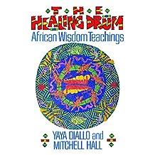 The Healing Drum: African Wisdom Teachings