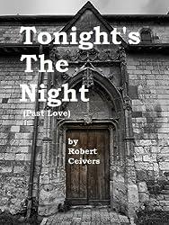 Tonight's The Night: (Past Love)