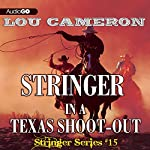 Stringer in a Texas Shoot-Out: Stringer, Book 15 | Lou Cameron