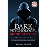 Dark Psychology and Manipulation: Discover 40 Covert Emotional Manipulation Techniques, Mind Control & Brainwashing. Learn Ho