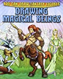 Drawing Magical Beings, Steve Sims, 1433940620