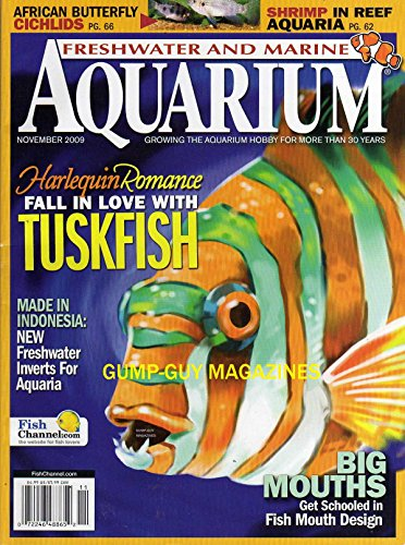 - Freshwater And Marine Aquarium Magazine November 2009 AFRICAN BUTTERFLY CICHLIDS Shrimp In Reef Aquaria GET SCHOOLED IN FISH MOUTH DESIGN Fall In Love With Harlequin Tuskfish