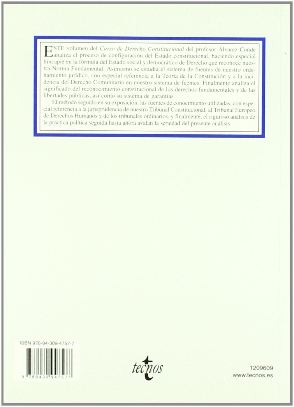 Curso de Derecho Constitucional: Vol. I: El Estado constitucional. El sistema de fuentes. Los derechos y libertades Derecho - Biblioteca Universitaria De Editorial Tecnos: Amazon.es: Álvarez Conde, Enrique: Libros