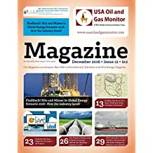 Flashback! Hits and Misses in Global Energy Scenario 2016- How the industry fared?: New Pipeline Infrastructure Projects to Increase Natural Gas Takeaway ... In 2017 (USA Oil and Gas Monitor Book 12)