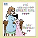 The Girls' Guide to Homemaking Audiobook by Amy Bratley Narrated by Penelope Rawlins