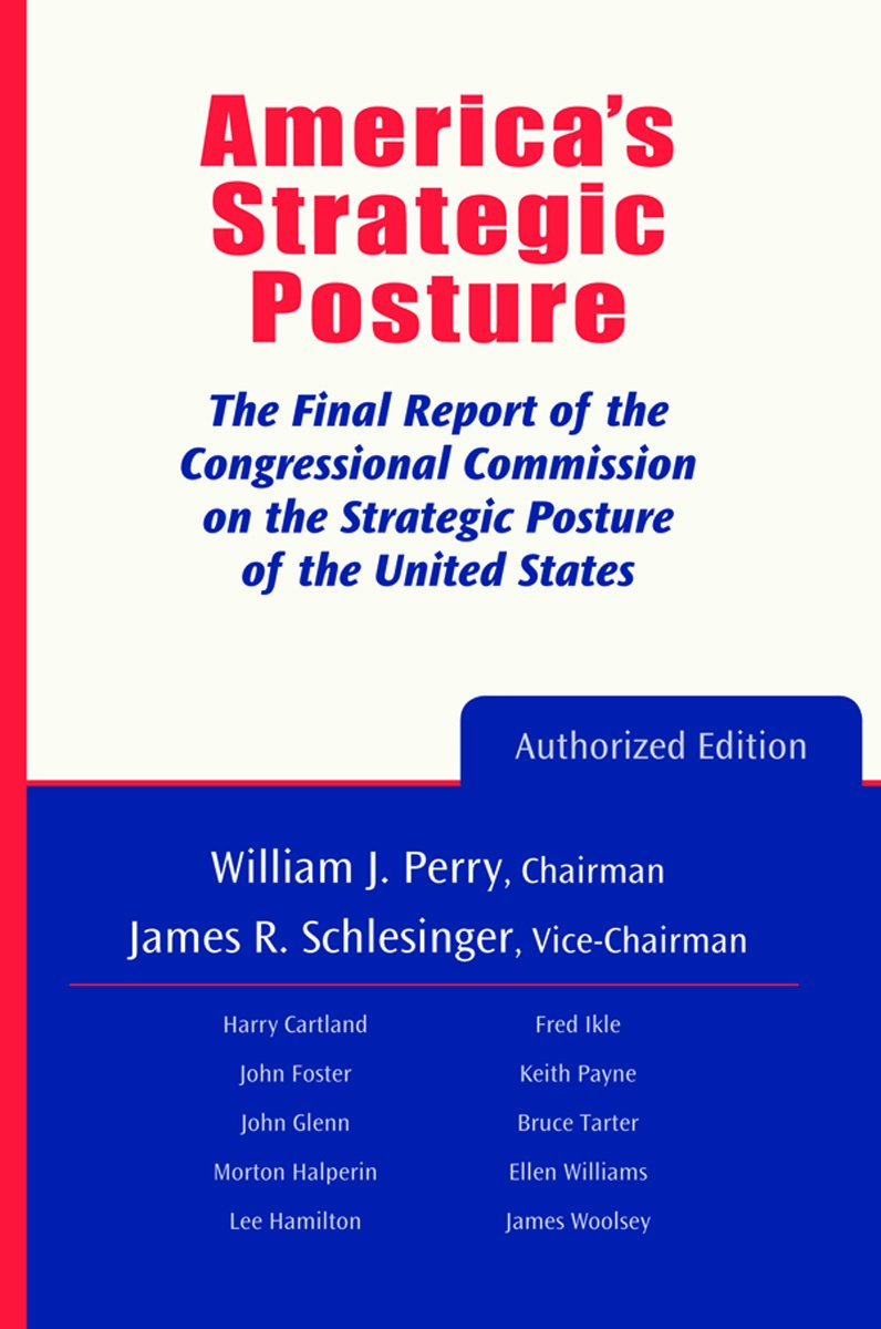 Read Online America's Strategic Posture: The Final Report of the Congressional Commission on the Strategic Posture of the United States pdf epub