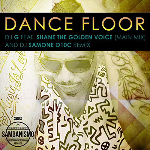 Dance floor dj sam one o10c remix by dj g feat shane for 1234 get on the dance floor dj remix