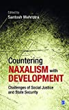 img - for Countering Naxalism with Development: Challenges of Social Justice and State Security book / textbook / text book