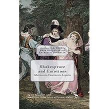 Shakespeare and Emotions: Inheritances, Enactments, Legacies (Palgrave Shakespeare Studies)