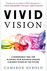 Vivid Vision: A Remarkable Tool For Aligning Your Business Around a Shared Vision of the Future Hardcover