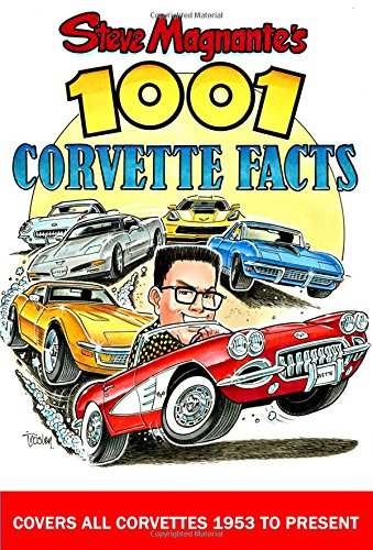 Steve Magnante's 1001 Corvette Facts