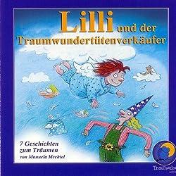 Lilli und der Traumwundertütenverkäufer. Sieben Geschichten zum Träumen
