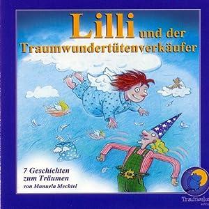 Lilli und der Traumwundertütenverkäufer. Sieben Geschichten zum Träumen Hörbuch