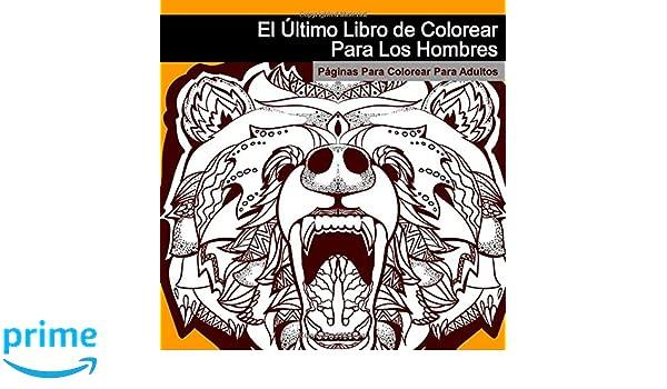 Amazon.com: El Último Libro de Colorear Para Los Hombres: Paginas ...