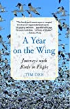 A Year on the Wing, Tim Dee, 1416559345