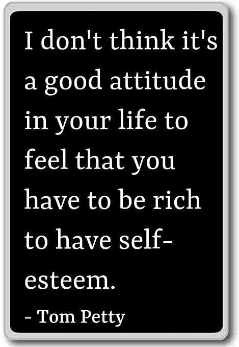 I don\'t think it\'s a good attitude in your life t... - Tom Petty quotes  fridge magnet, Black