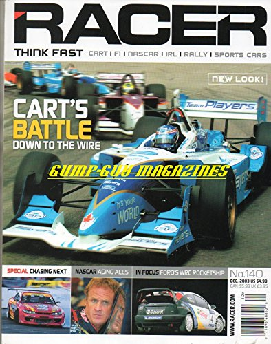 Racer December 2003 Magazine CART'S BATTLE: DOWN TO THE WIRE In Focus: Ford's WRC Rocketship NASCAR AGING ACES Special: Chasing Next WINSTON CUT STARS ARE FINDING NASCAR COCKPITS TIGHT - Busy Hot Phillips