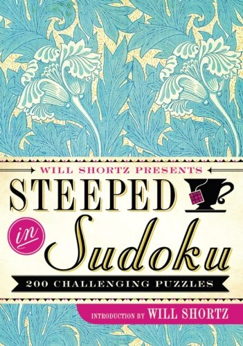Will Shortz Presents Steeped in Sudoku: 200 Challenging Puzzles (Challenging Sudoku)