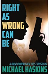Right As Wrong Can Be (Mick Murphy Key West Mystery Book 9) Kindle Edition