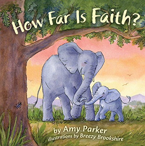 How Far Is Faith? (padded board book) (Faith, Hope, Love)