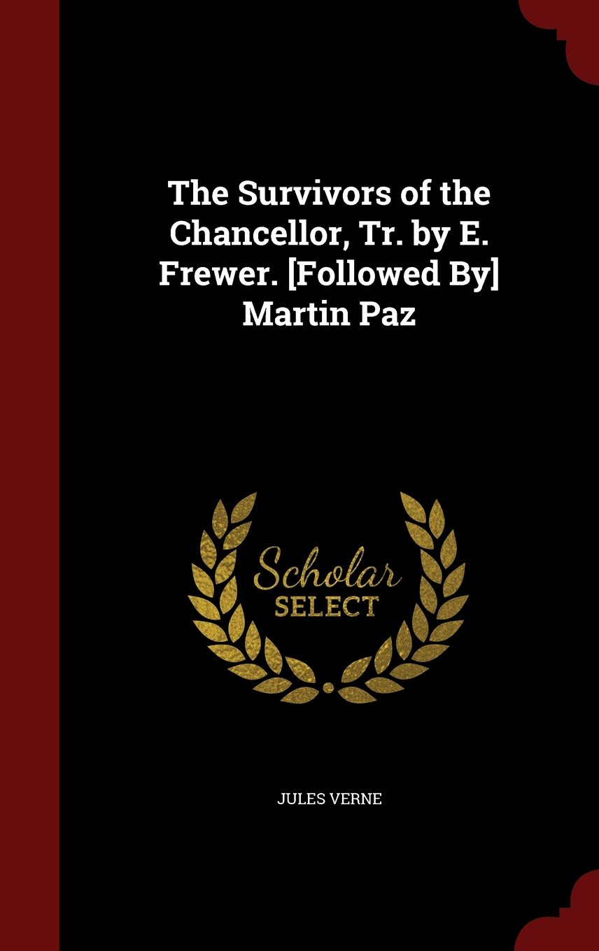 Download The Survivors of the Chancellor, Tr. by E. Frewer. [Followed By] Martin Paz PDF