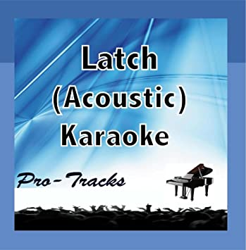 Pro-Tracks - Latch (Acoustic Karaoke Instrumental) [In the