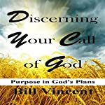 Discerning Your Call of God | Bill Vincent