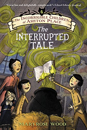 The Incorrigible Children of Ashton Place: Book IV: The Interrupted Tale pdf epub