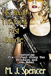 EROTIC: Ms. Fix-It: The Fix-It Fast Bundle: 9 Stories of Fix-It Fun!: Including BONUS Story: Brooklyn and The Rebel