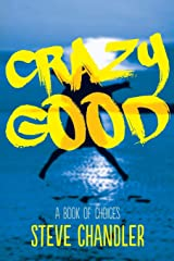 Crazy Good: A Book of CHOICES Paperback