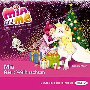 Mia feiert Weihnachten (Mia and Me) Hörbuch