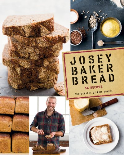 Josey Baker Bread: Get Baking - Make Awesome Bread - Share the Loaves by [Baker, Josey]