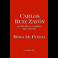 Rosa de Fuego (El cementerio de los libros olvidados)